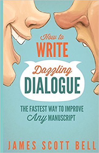 How to Write Dazzling Dialogue, by James Scott Bell