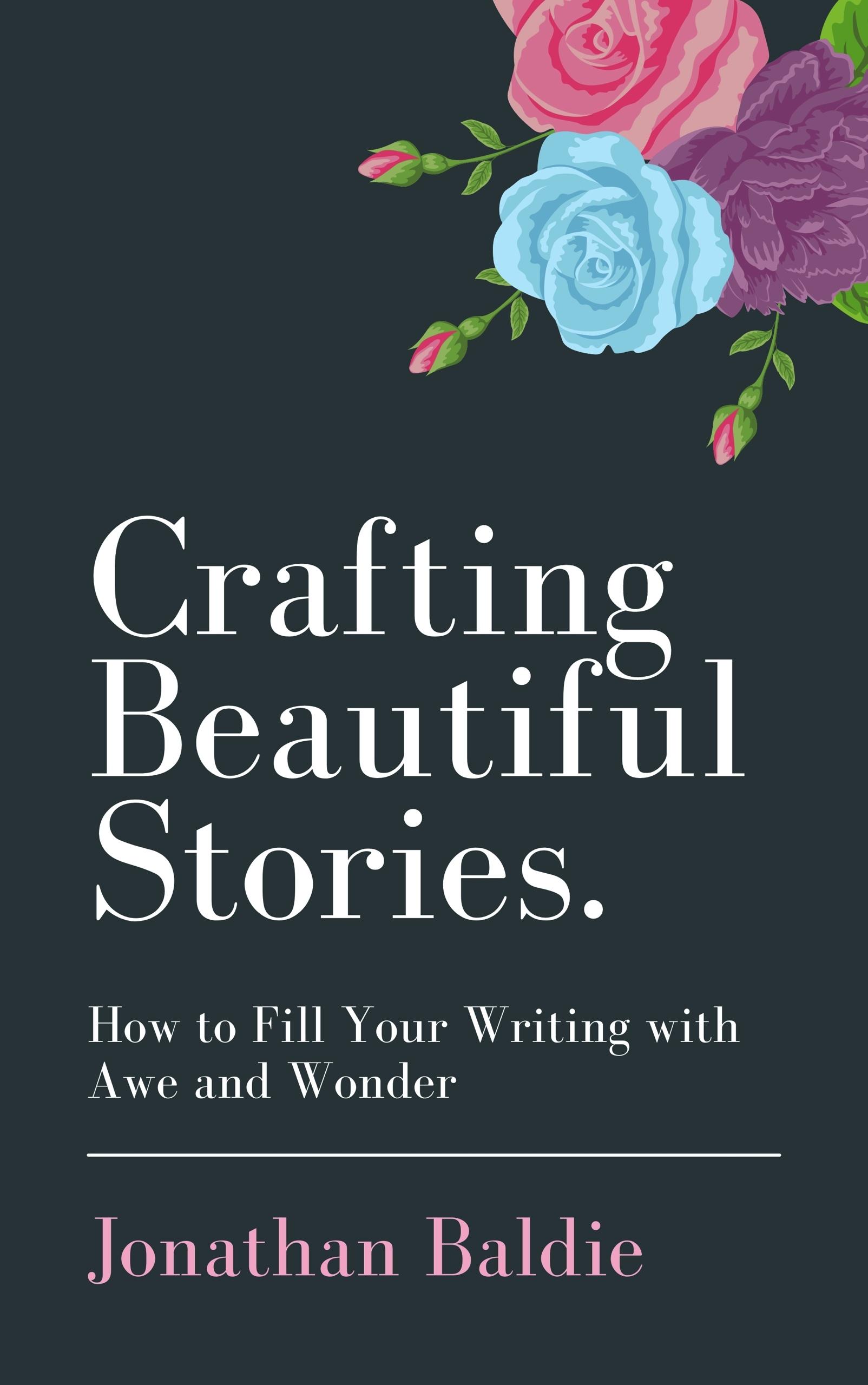 Crafting Beautiful Stories