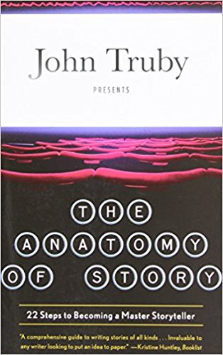 The Anatomy of Story, by John Truby
